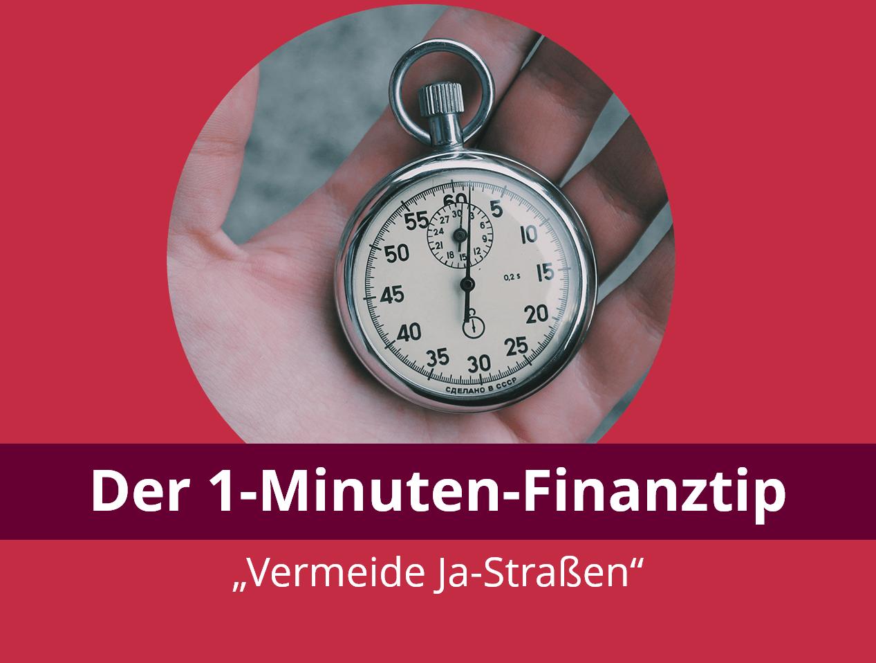 """Der 1-Minute-Finanztipp: Vemeide """"Ja-Straßen"""""""