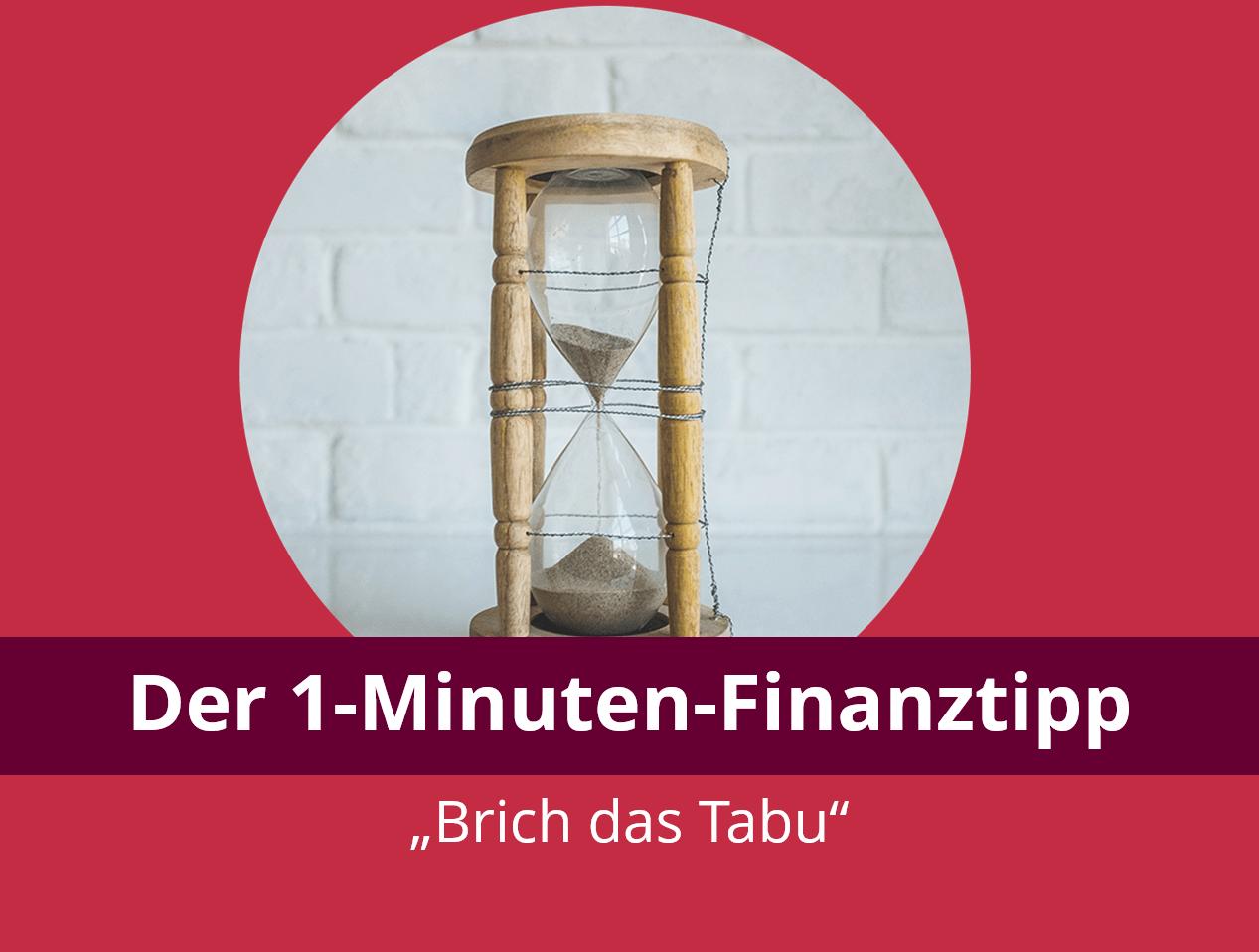 Der 1-Minuten-Finanztipp: Brich das Tabu!
