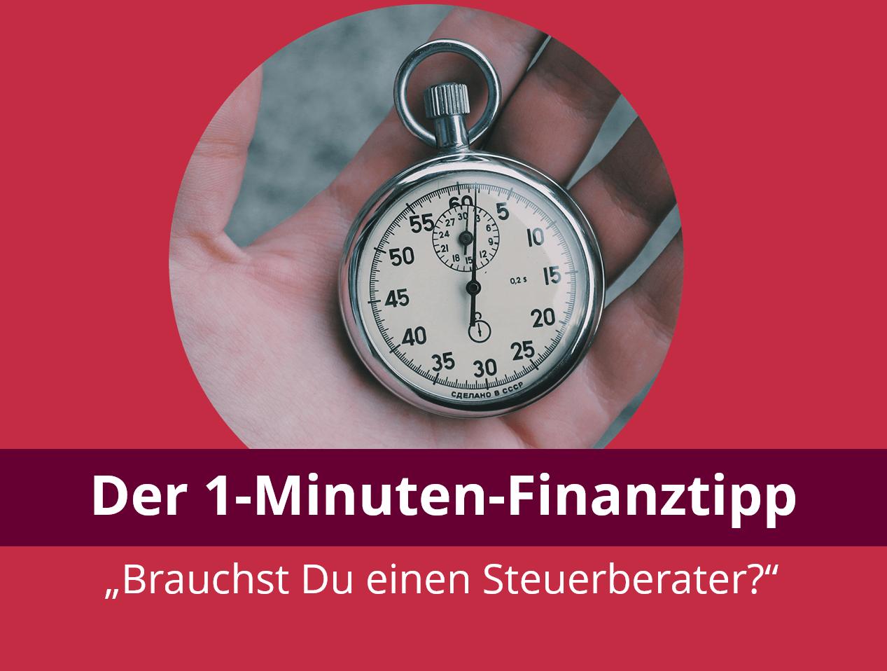 1-Minuten-Finanztipp: Brauchst Du einen Steuerberater?