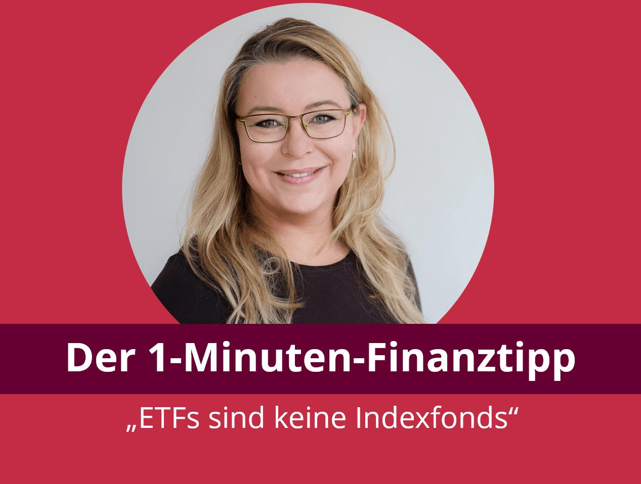 1-Minuten Finanztipp: ETFs sind keine Indexfonds