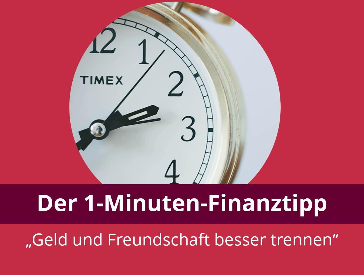 1-Minuten-Finanztipp: Trenne Geld und Freundschaft!
